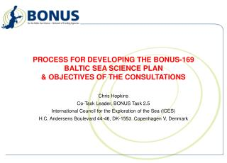 PROCESS FOR DEVELOPING THE BONUS-169 BALTIC SEA SCIENCE PLAN & OBJECTIVES OF THE CONSULTATIONS