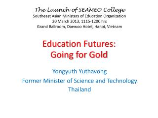 Education Futures: Going for Gold
