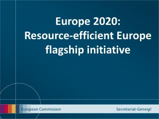 Europe  2020: Resource-efficient Europe flagship initiative