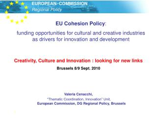 "Valeria Cenacchi,   ""Thematic Coordination, Innovation"" Unit,  European Commission, DG Regional Policy, Brussels"