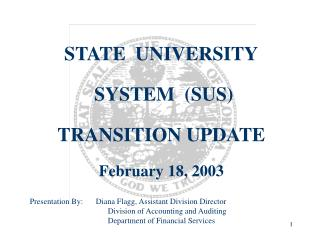 STATE  UNIVERSITY  SYSTEM  (SUS)  TRANSITION UPDATE February 18, 2003
