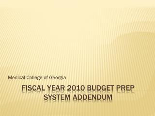 Fiscal Year 2010 Budget prep              system addendum