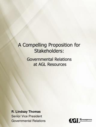 A Compelling Proposition for Stakeholders: Governmental Relations  at AGL Resources