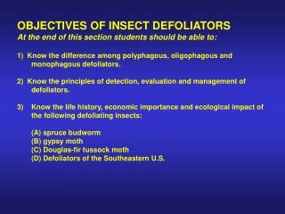 OBJECTIVES OF INSECT DEFOLIATORS At the end of this section students should be able to: