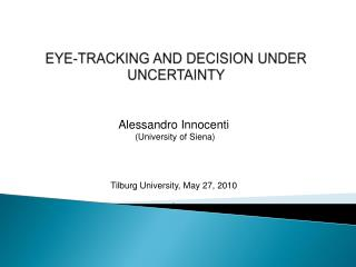 EYE-TRACKING AND DECISION UNDER UNCERTAINTY