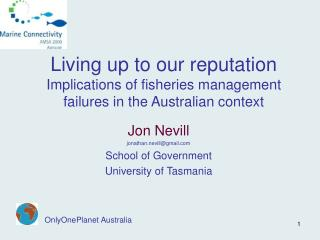Living up to our reputation Implications of fisheries management failures in the Australian context