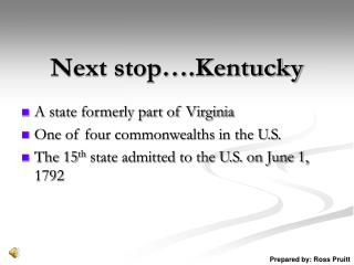Next stop….Kentucky