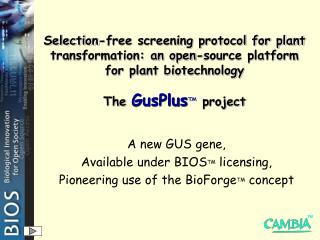 Selection-free screening protocol for plant transformation: an open-source platform for plant biotechnology The  GusPlu