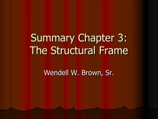 Summary Chapter 3:  The Structural Frame