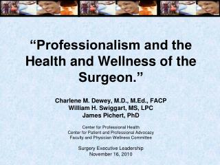 """Professionalism and the Health and Wellness of the Surgeon."""