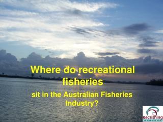 Where do recreational fisheries