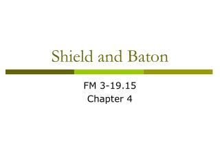 Shield and Baton