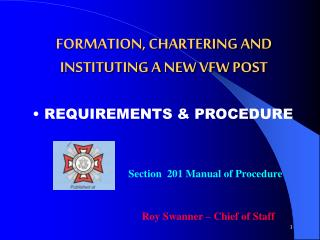 FORMATION, CHARTERING AND INSTITUTING A NEW VFW POST