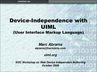 Device-Independence with UIML (User Interface Markup Language)
