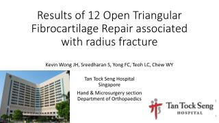 Results of 12 Open Triangular Fibrocartilage  Repair associated with radius fracture