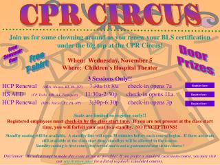 Join us for some clowning around as you renew your BLS certification under the big top at the CPR Circus! When:  Wednes