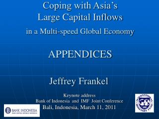 Coping with Asia's Large Capital Inflows in a Multi-speed Global Economy APPENDICES
