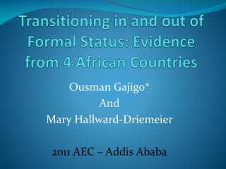 Transitioning in and out of Formal Status: Evidence from 4 African Countries