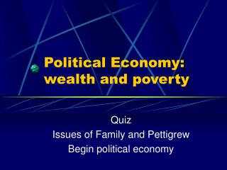 Political Economy:  wealth and poverty
