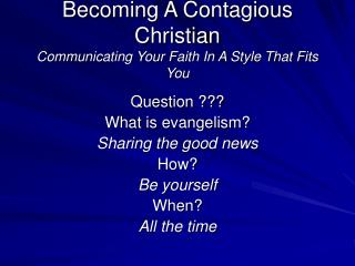 Becoming A Contagious Christian Communicating Your Faith In A Style That Fits You