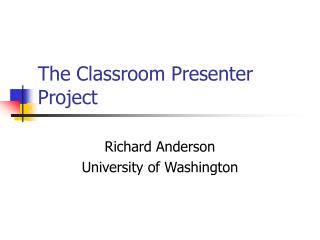 The Classroom Presenter Project