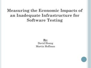 Measuring the Economic Impacts of an Inadequate Infrastructure for Software Testing