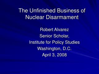 The Unfinished Business of Nuclear Disarmament