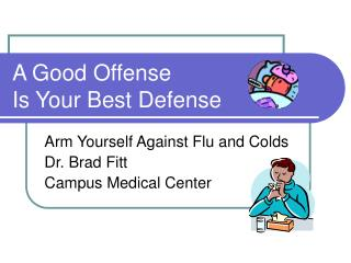 A Good Offense Is Your Best Defense