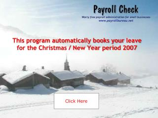 This program automatically books your  leave for the Christmas / New Year period 2007