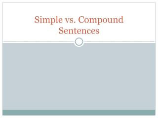 Simple vs. Compound Sentences