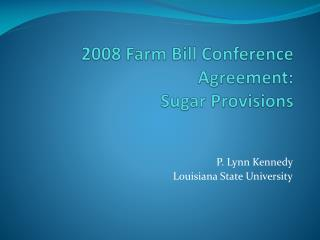 2008 Farm Bill Conference Agreement: Sugar Provisions
