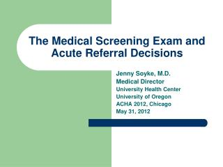 The Medical Screening Exam and Acute Referral Decisions