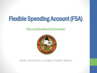 Flexible Spending Account (FSA) P lan  and  Enrollment Information