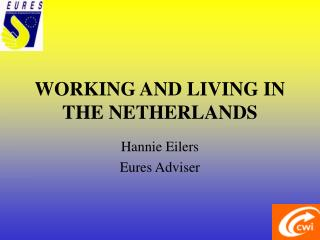 WORKING AND LIVING IN THE NETHERLANDS