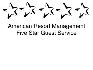 American Resort Management Five Star Guest Service