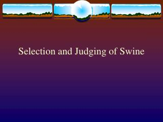 Selection and Judging of Swine