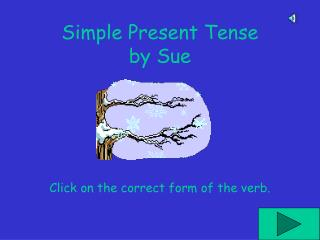 Simple Present Tense by Sue