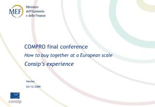 COMPRO final conference How to buy together at a European scale Consip's experience