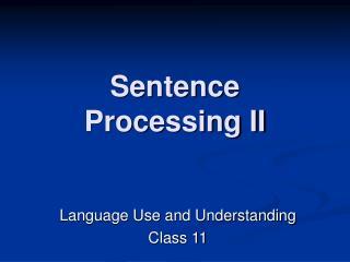 Sentence Processing II
