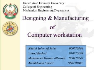 Khalid Salem Al Jabri     960710564 Yousef Rashed     970715069 Mohammed Hassan Alhosani     980710247 Abdulrhman Ah