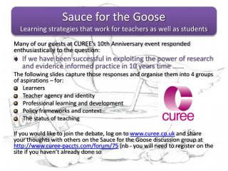 Sauce for the Goose Learning strategies that work for teachers as well as students