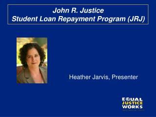 John R. Justice  Student Loan Repayment Program (JRJ)