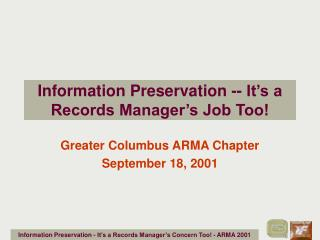 Information Preservation -- It's a Records Manager's Job Too!