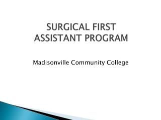 SURGICAL FIRST  ASSISTANT PROGRAM