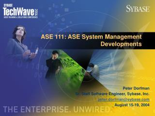 ASE 111: ASE System Management Developments