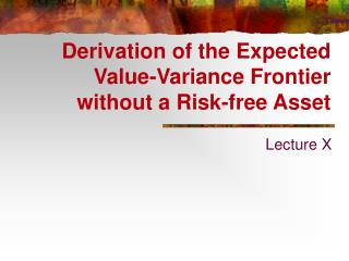 Derivation of the Expected Value-Variance Frontier without a Risk-free Asset