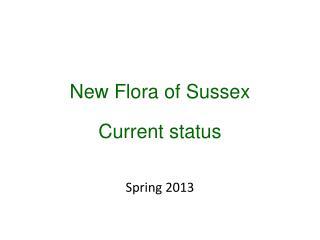 New Flora of Sussex Current status