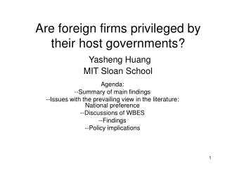 Are foreign firms privileged by their host governments?  Yasheng Huang MIT Sloan School