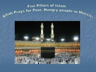 Five Pillars of Islam Allah Prays for Poor, Hungry people in Mecca!