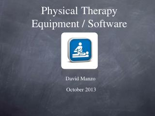Physical Therapy  Equipment / Software